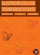 download PSD Tutorials Illustrator Stile fuer Transparenz Effekte