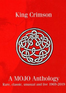 download King Crimson - A Mojo Anthology: Rare, Classic, Unusual And Live 1969-2019 (2019)