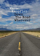 download Mark Knopfler - Down The Road Wherever (Deluxe Edition) (2018)