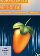 download PSD Tutorials - Musikproduktion mit FL Studio
