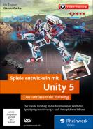 download Rheinwerk Spiele entwickeln mit Unity 5 - Das umfassende Training