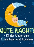 download Gute Nacht! - Kinder Lieder zum Einschlafen und Kuscheln (2021)