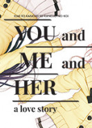 download YOU and ME and HER A Love Story