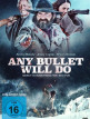 download Any.Bullet.Will.Do.2018.GERMAN.DL.720P.WEB.X264-WAYNE
