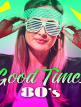 download Good.Times.80s.(2017)