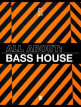 download All.about:.Bass.House.Vol.2.(2020)