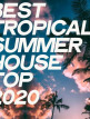 download Best.Tropical.Summer.House.Top.2020.(2020)