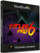 download NewBlueFX.Titler.Pro.v6.0.180719.(x64).Ultimate.