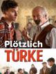download Ploetzlich.Tuerke.2016.GERMAN.720p.WEB.H264-SOV