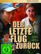 download Der.letzte.Flug.zurueck.2004.GERMAN.DL.1080P.WEB.H264-WAYNE