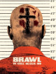 download Brawl.In.Cell.Block.99.2017.UNCUT.GERMAN.720p.BluRay.x264-GOREHOUNDS