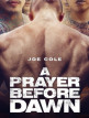 download A.Prayer.before.Dawn.Das.letzte.Gebet.2017.German.DTS.DL.720p.BluRay.x264-MULTiPLEX