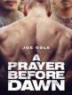 download A.Prayer.Before.Dawn.-.Das.letzte.Gebet.2017.BDRip.AC3.German.x264-FND