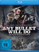 download Any.Bullet.Will.Do.2018.German.AC3.BDRiP.XviD-SHOWE