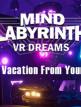 download Mind.Labyrinth.VR.Dreams.VR-VREX