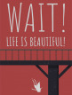 download Wait!.Life.is.Beautiful!.MULTi6-FitGirl