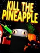 download Kill.the.Pineapple-DARKSiDERS